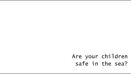 White background with text 'Are your children safe in the sea?' marked in typewriter font in the bottom right corner.