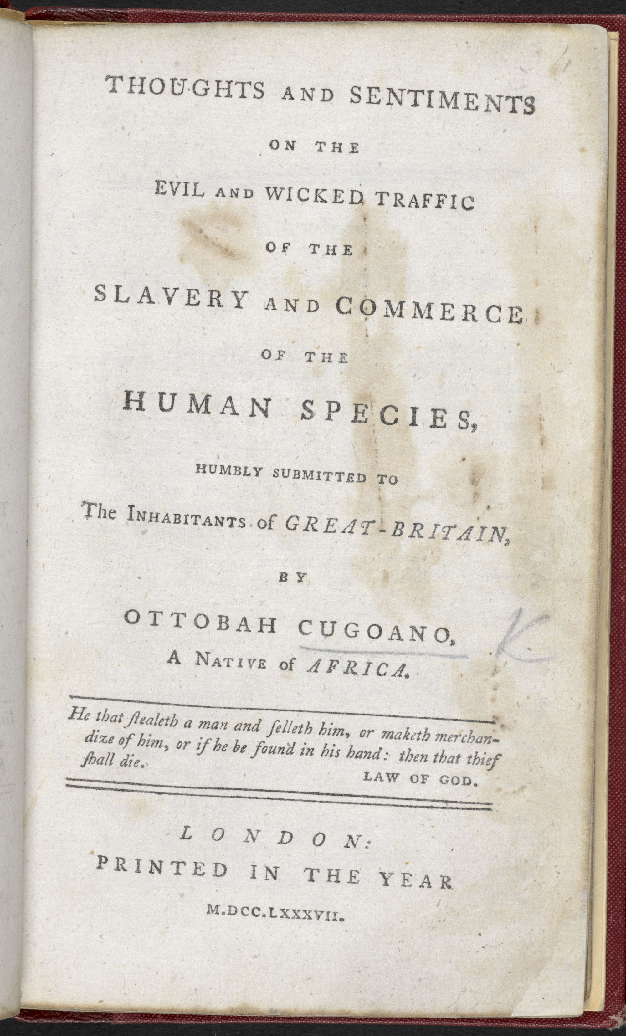 The first British publication in which an African writer argues for an end to the slave trade and enslavement.