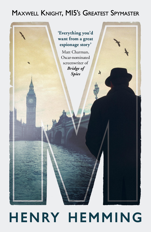 Henry Hemming: M, MI5's Greatest Spymaster