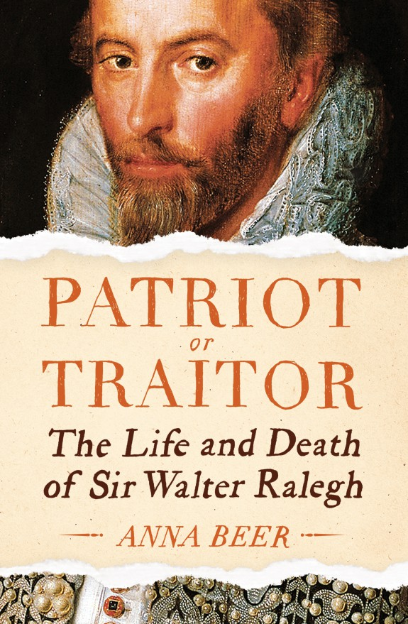 Cover image Patriot of Traitor The Life and Death of Sir Walter Ralegh