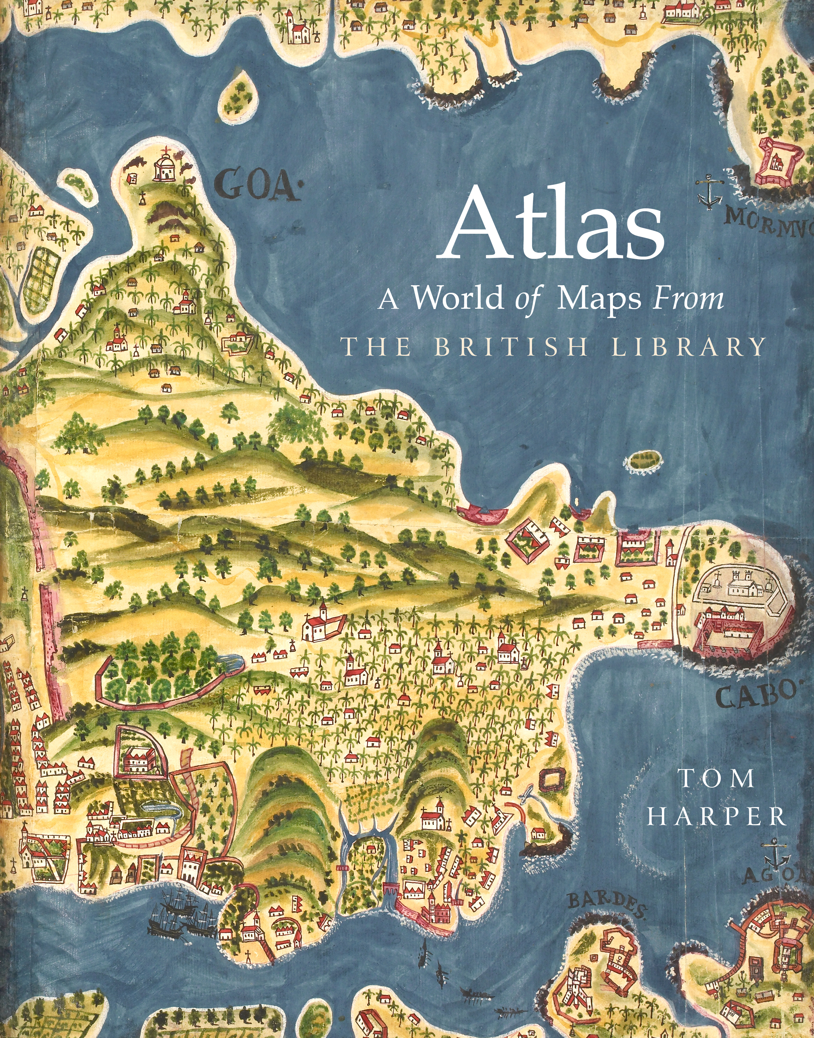 Atlas: A World of Maps from the British Library - The British Library