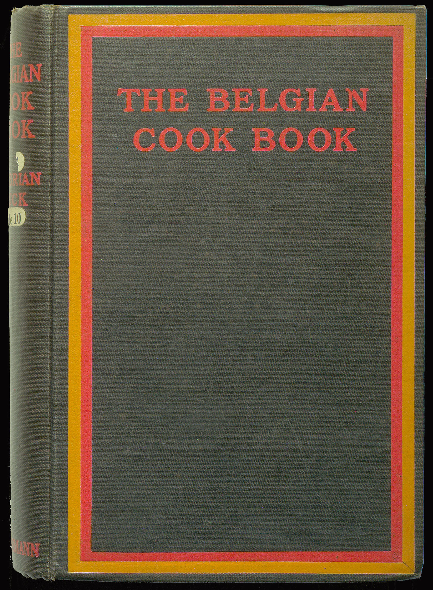 'The Belgian Cook Book' consists of recipes 'sent in by Belgian refugees from all parts of the United Kingdom', 1915.