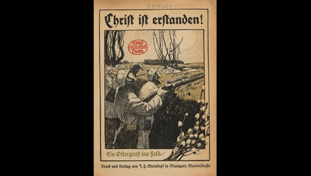 Front cover with illustraton of German troops in a trench looking at the sun, from 'Christ is risen!', an Easter booklet, 1915. The energetic title glosses over the hardship of life in the trenches and emphasises the Christian promise of life after death.