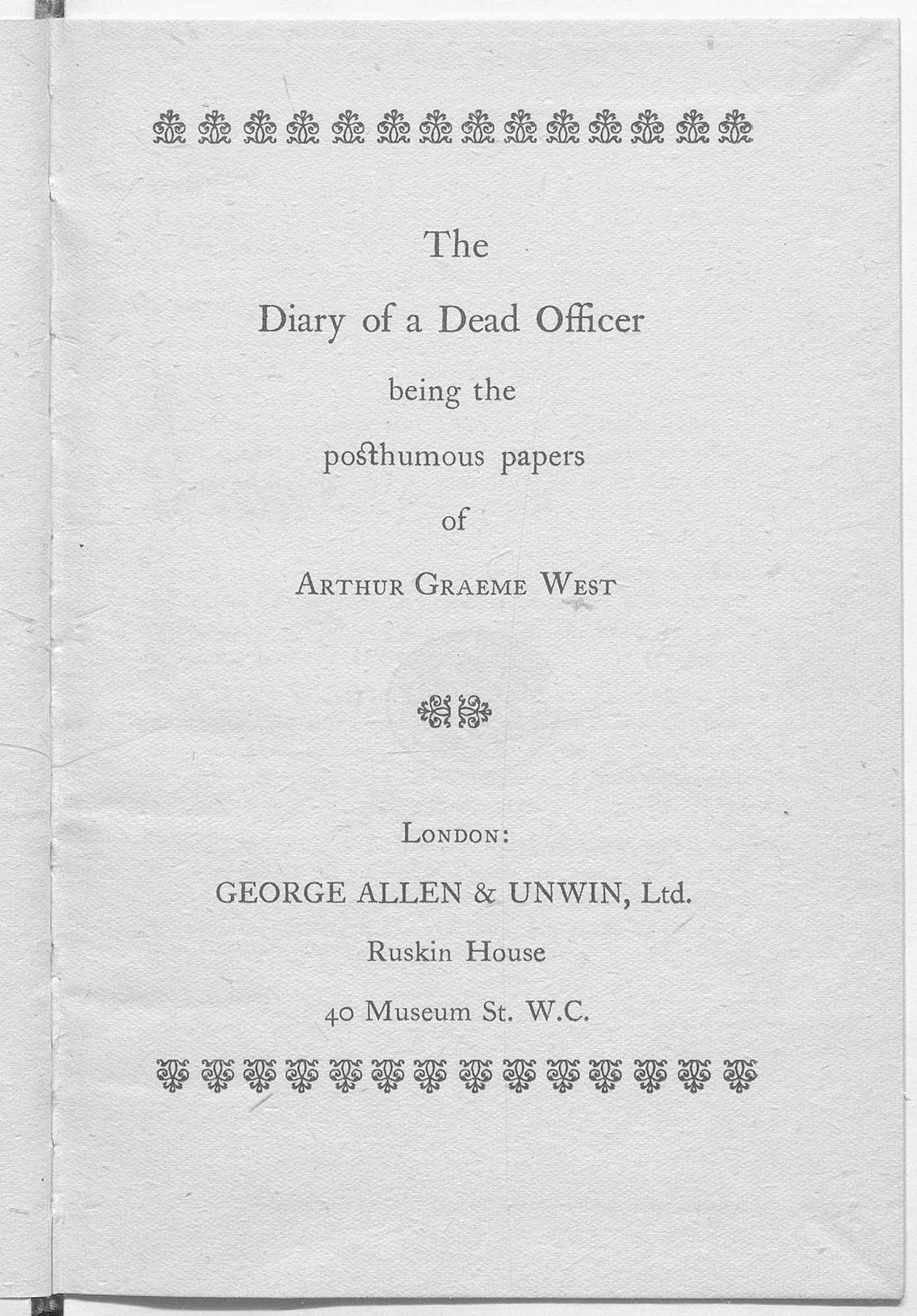 'Diary of a Dead Officer': diary and poems by Arthur Graeme West, who enlisted in 1915 and was killed in 1917. The diary is one of the first published realistic accounts of life in the trenches.