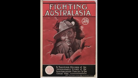 "The Glorious Story of the Fighting Australasians: an imperishable record of the great part played by our Kinsmen from ""down under"" in the World War"
