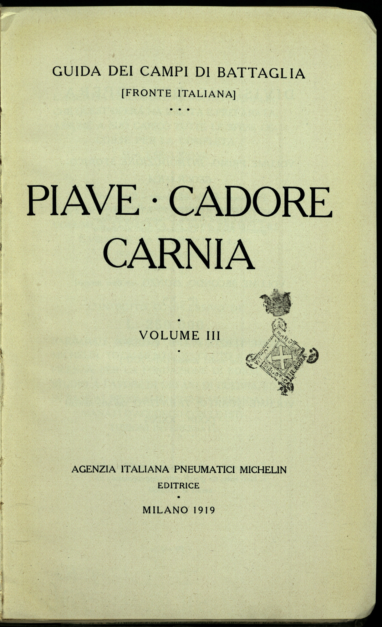 Guide to the battlefields. Italian front, vol III, Piave-Cadore-Carnia