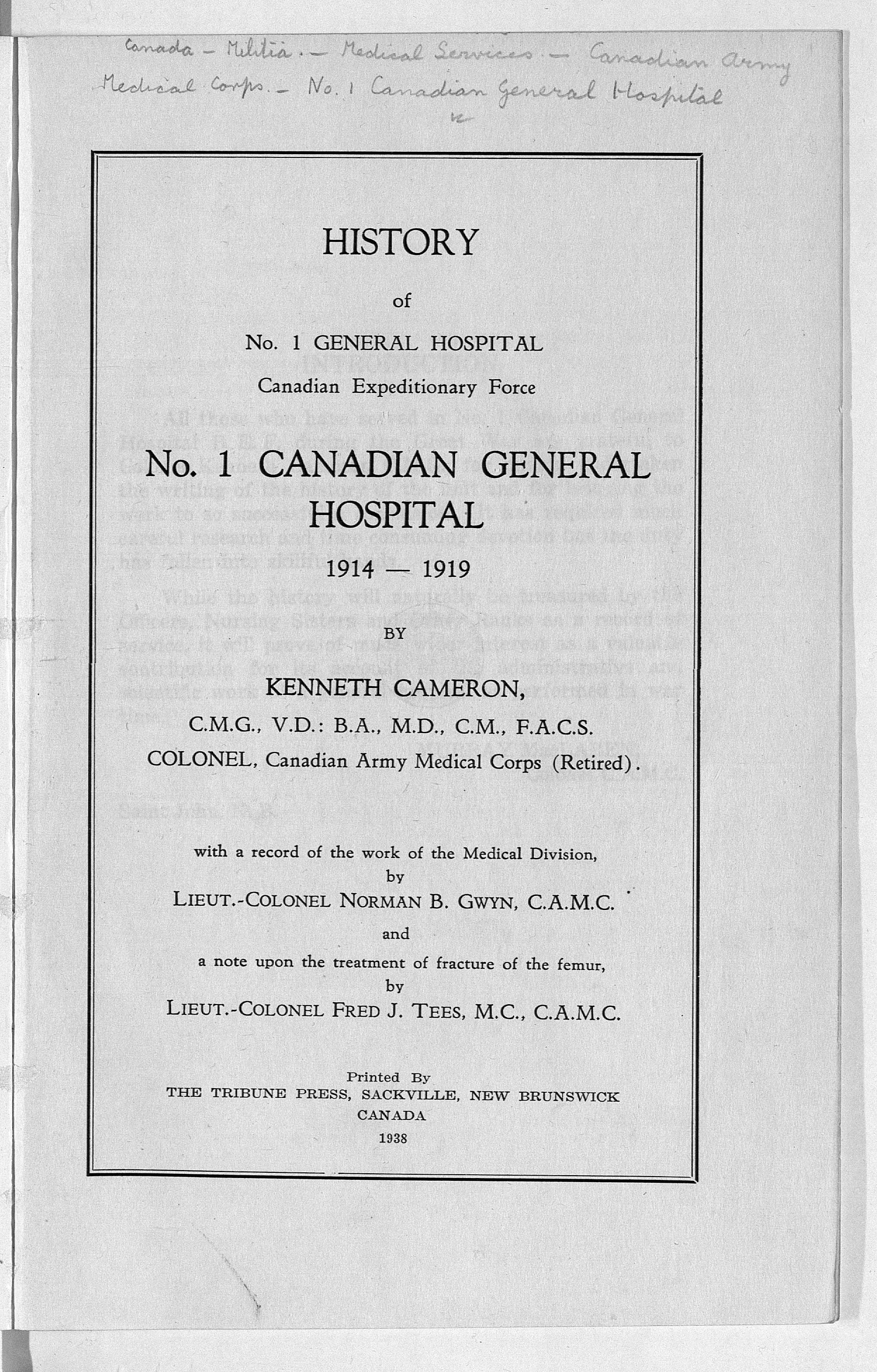 Drawn from interviews and official documents, this is an account of one of the four main hospitals attached to the First Canadian Contingent, 1938.