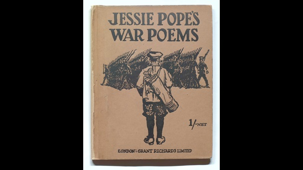 Jessie Pope's pro-war poems were originally published to encourage enlistment and were very popular.
