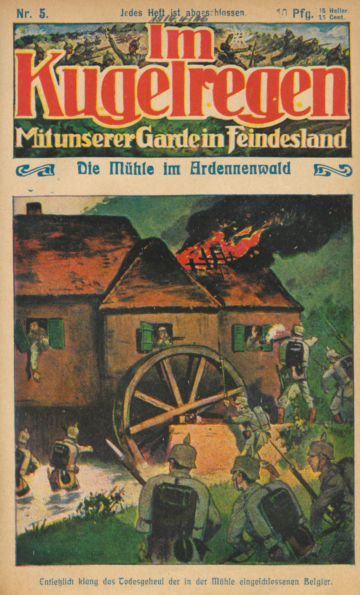 'The Mill in the Ardennes' taken from a series of German penny magazines. The story portrays German soldiers fighting in Belgium as good-natured - only using violence in emergencies.