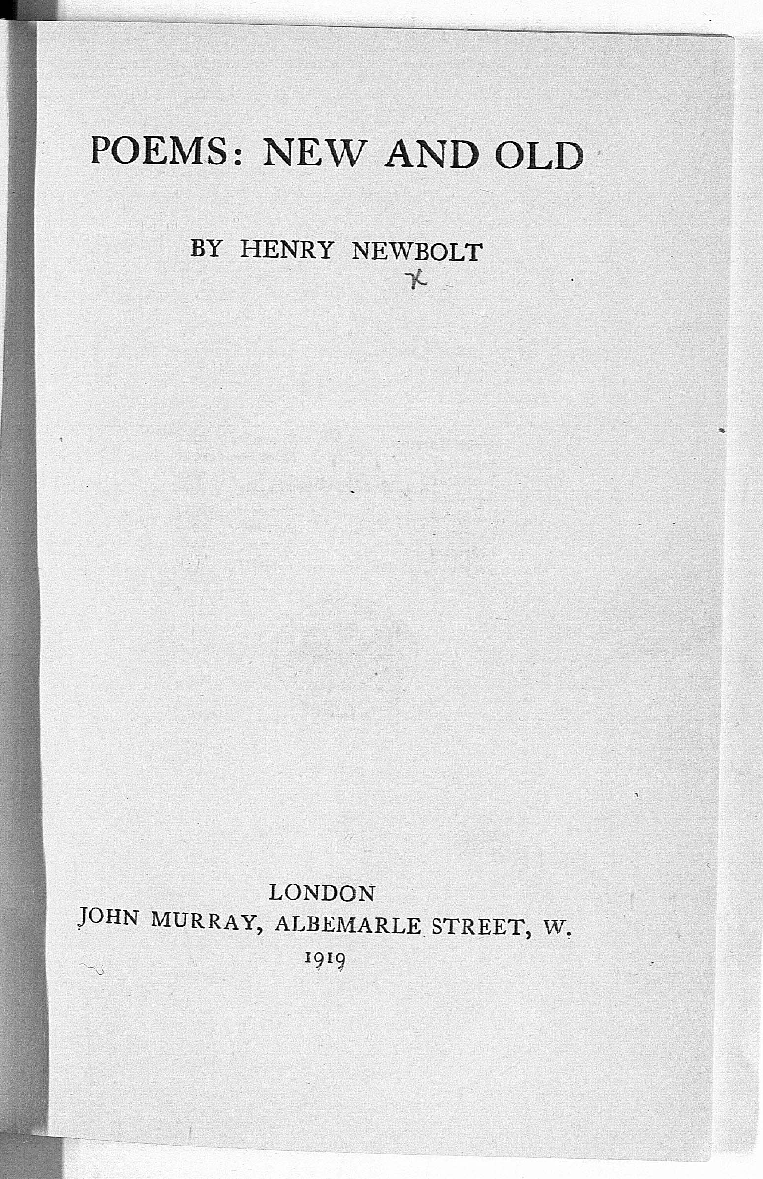 First published in 1912, Henry Newbolt's patriotic poems were reprinted numerous times during the war.