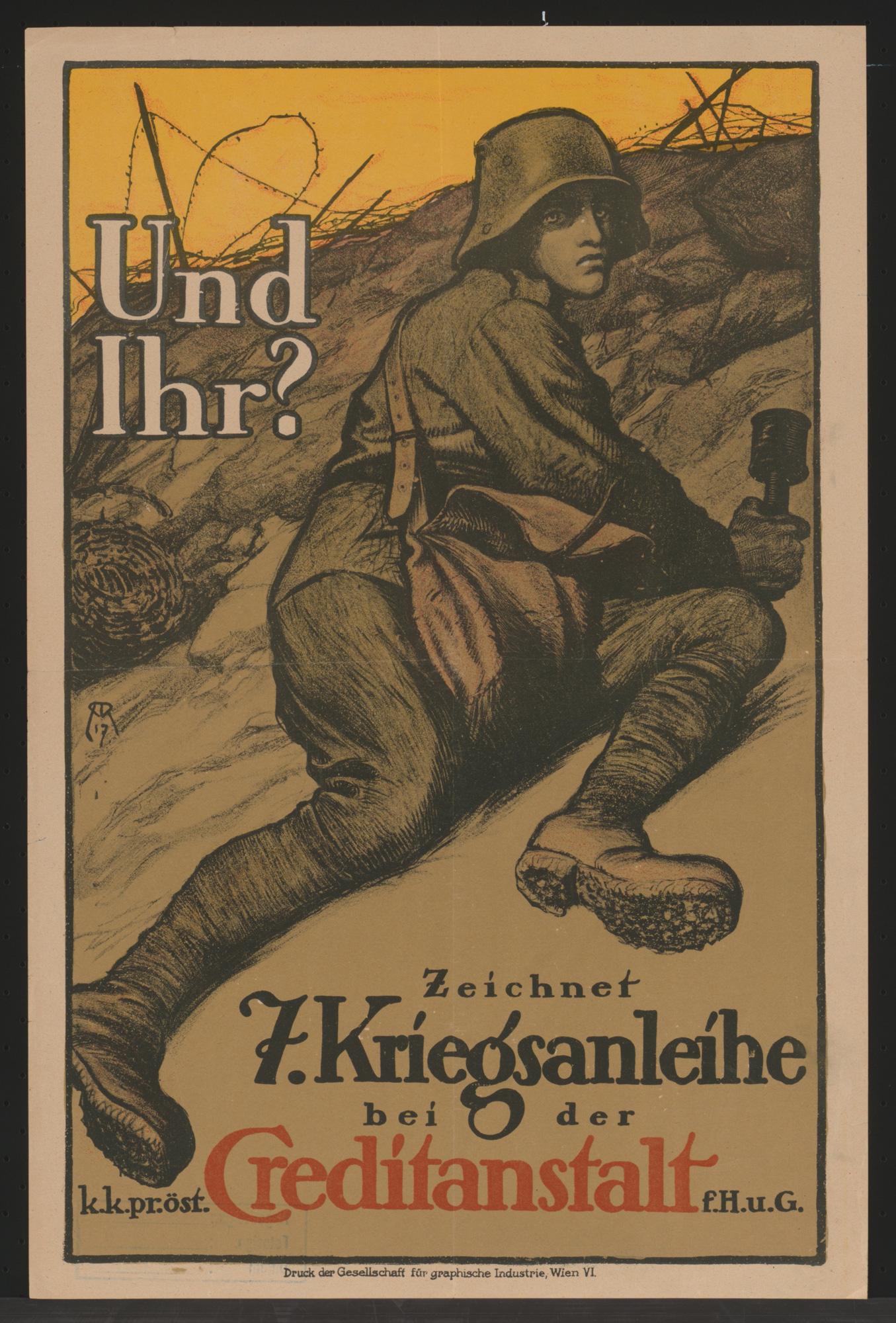 'And you?' This Austrian propaganda poster was designed to encourage citizens to buy war bonds. The poster was commissioned by the Creditanstalt bank in 1917.