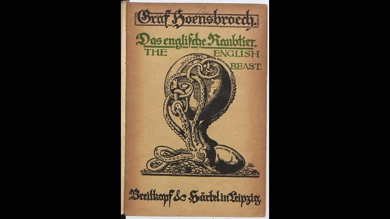 Illustrated German propaganda pamphlet attacking 'the English beast' by depicting England as an octopus controlling the globe with its tentacles.