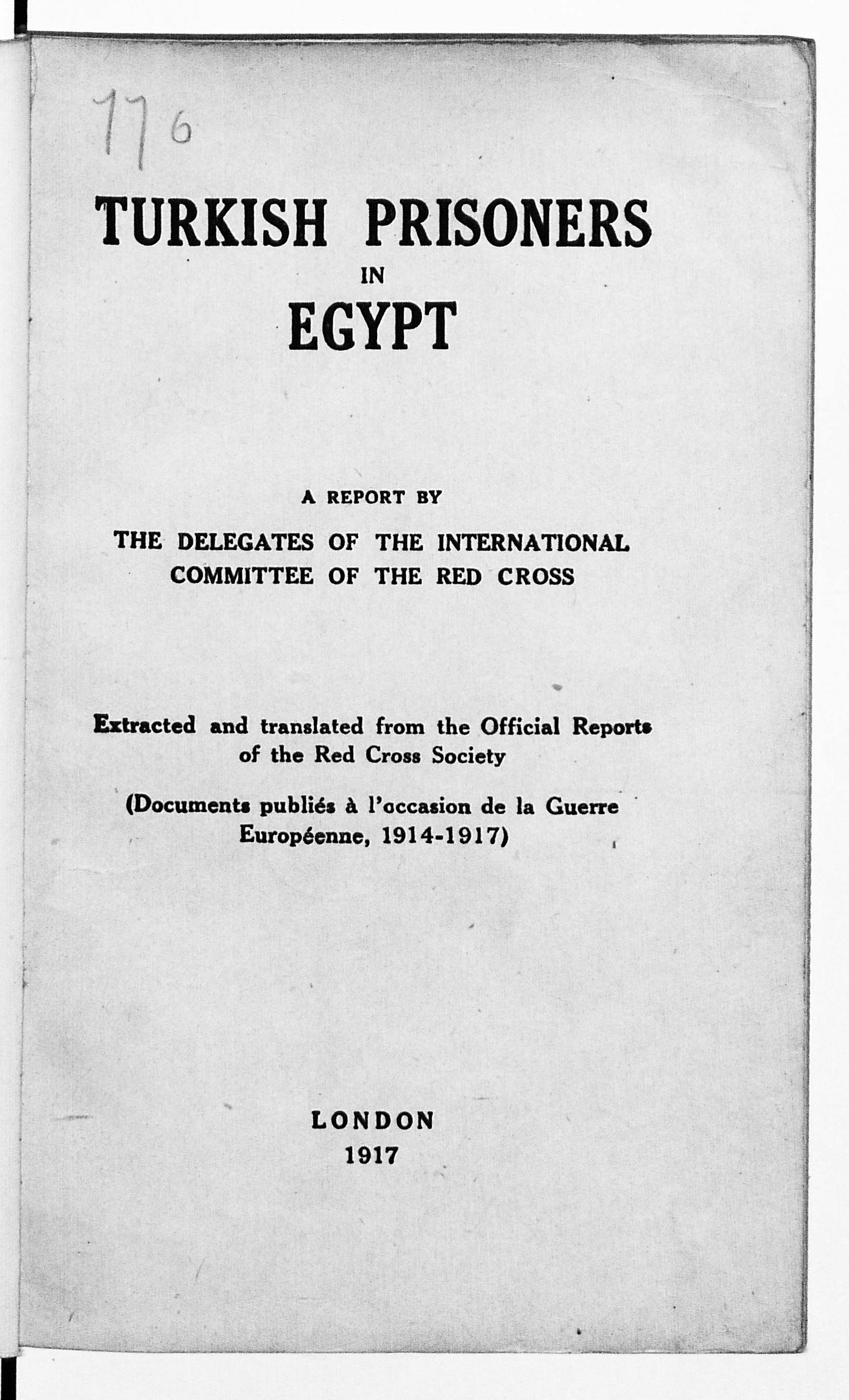 Turkish Prisoners in Egypt. A 1917 report by the delegates of the International Committee of the Red Cross.