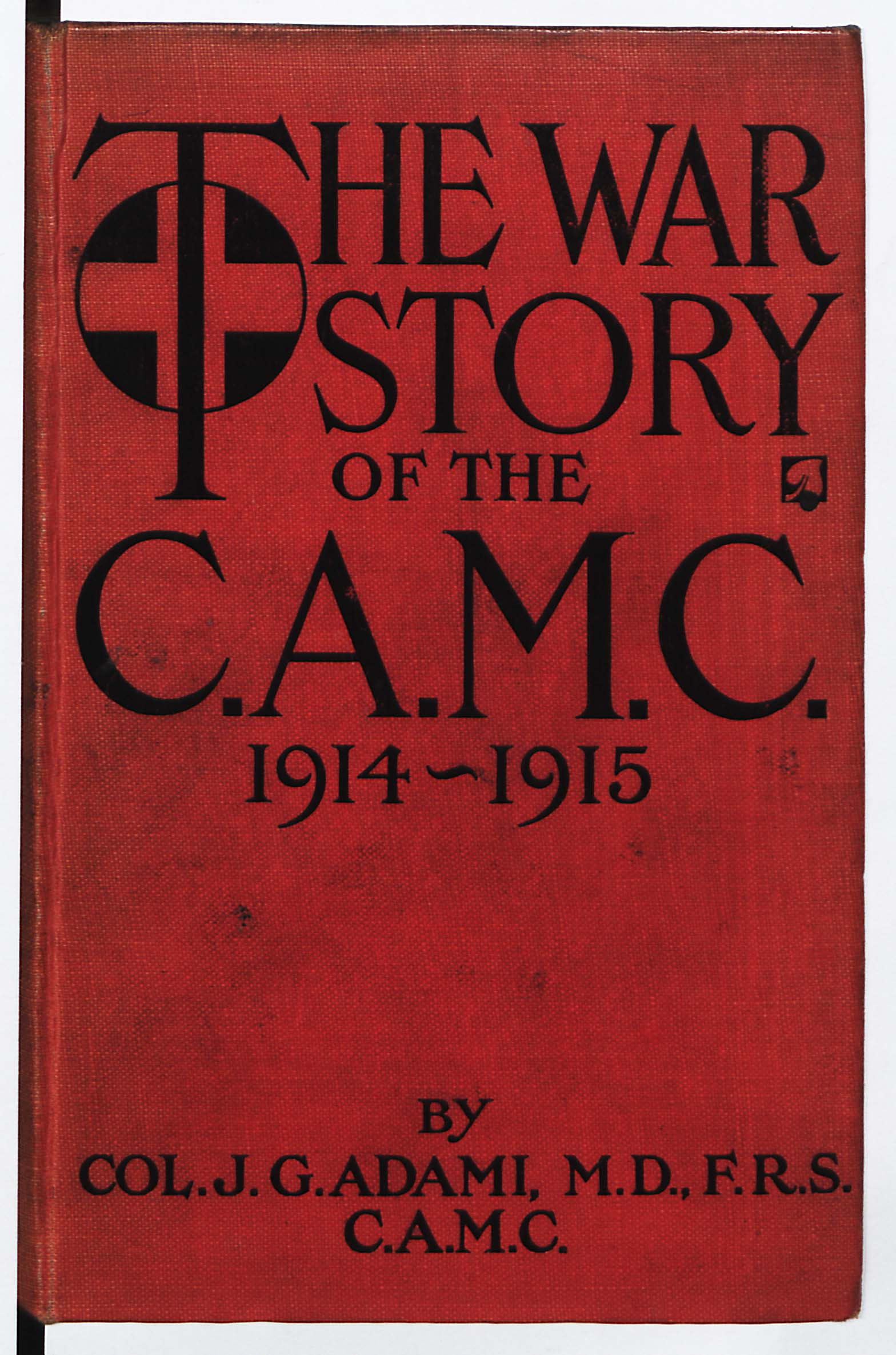 The War Story of the Canadian Army Medical Corps