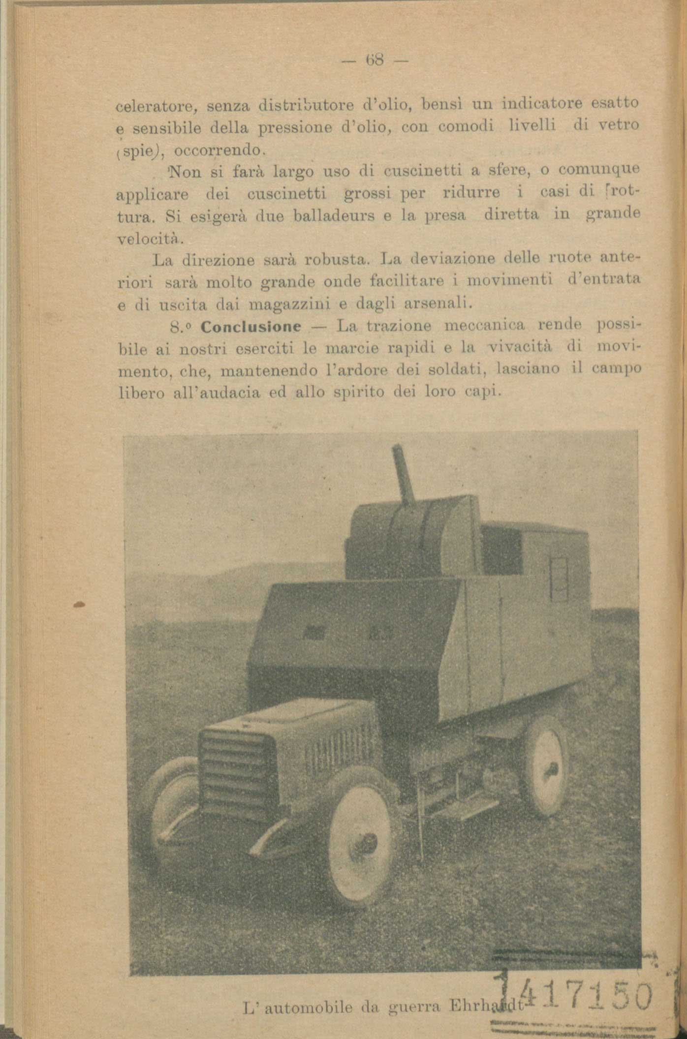 The German Ehrhardt armoured vehicle could carry three machine-guns. It was mainly used in a domestic policing role.