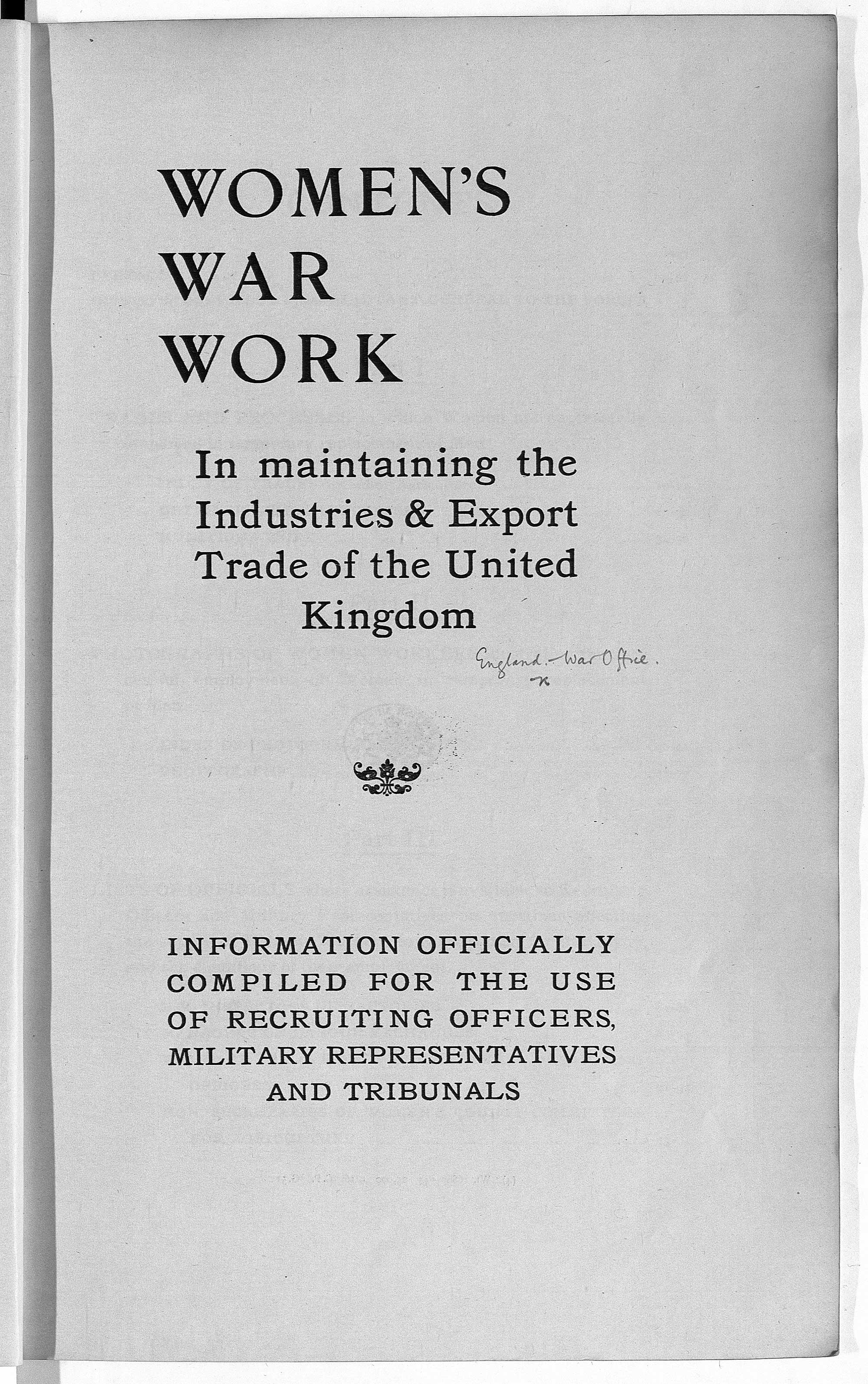 Women's War Work: a publication providing an authoritative list of the trades and processes in which women were employed during 1914-18.