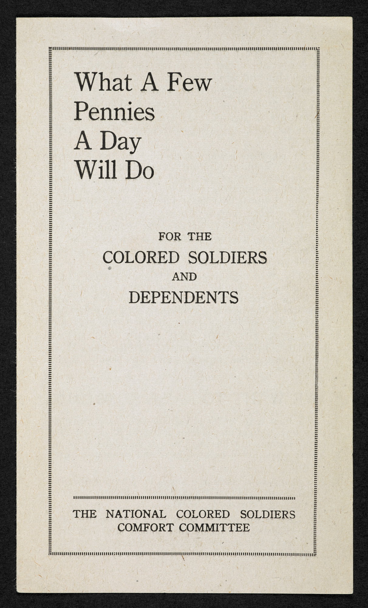 *What a few pennies a day will do for the colored soldiers and dependents*, a fundraising leaflet from the National Colored Soldiers Comfort Committee