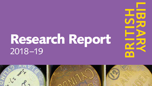 Cover of report, with text: British Library; Research Report 2018-19. Purple background. Detail of a photograph of wax phonograph cylinders.