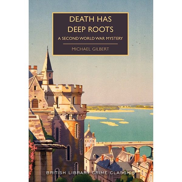 Death Has Deep Roots: A Second World War Mystery