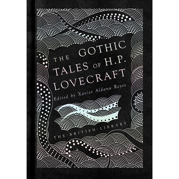 The Gothic Tales of H.P. Lovecraft