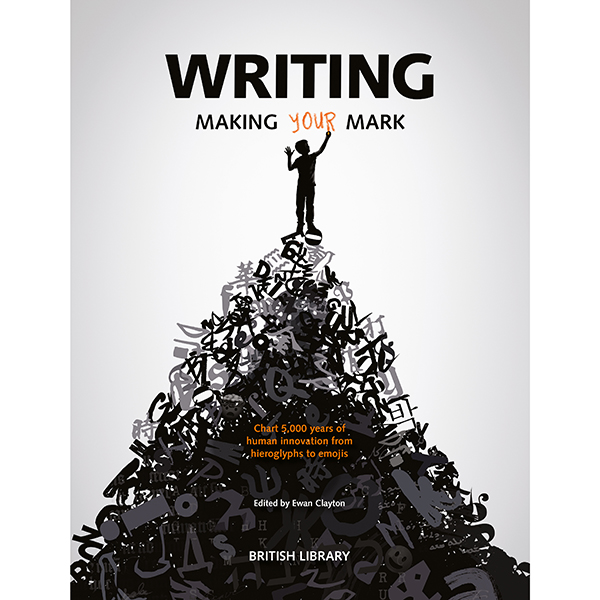 Writing: Making Your Mark (Paperback) - The British Library Shop