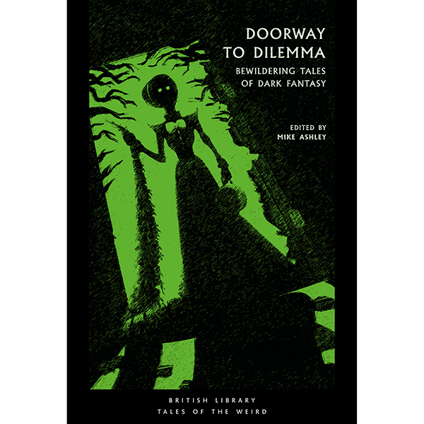 Doorway to Dilemma: Bewildering Tales of Dark Fantasy