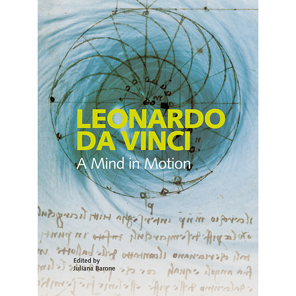 Leonardo da Vinci: A Mind in Motion