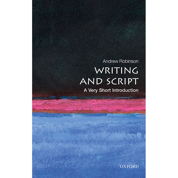 Writing and Script: A Very Short Introduction