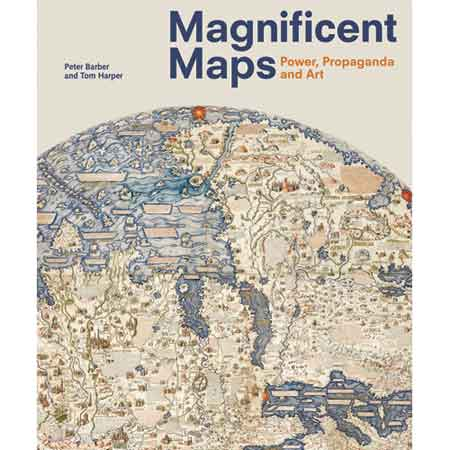 Magnificent Maps: Power, Propaganda and Art