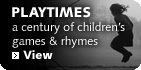 Playtimes: A Century of Children's Games and Rhymes
