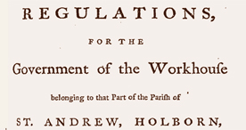 Rules, Orders and Regulations for the Government of the Workhouse,  1791