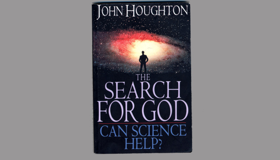 'The Search for God' by John Houghton